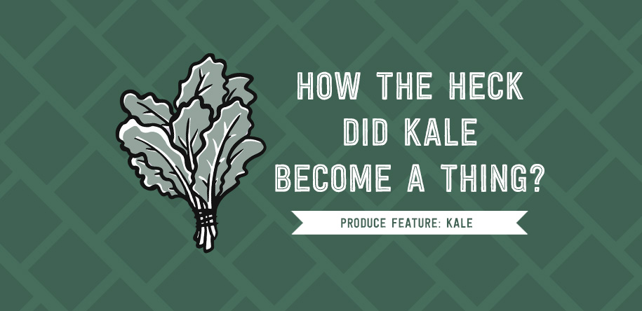 How the Heck did Kale become a Thing?
