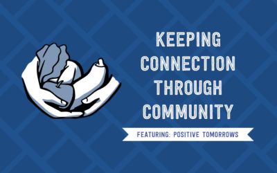 Keeping Connection through Community