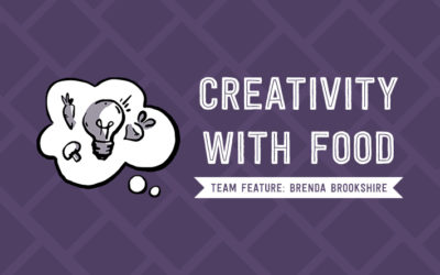 Creativity with Food: Team Feature Brenda Brookshire
