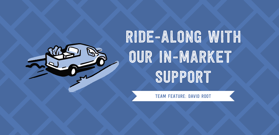 Ride Along with our In-Market Support